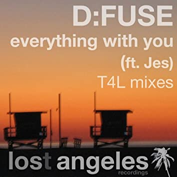 Everything With You (ft. Jes) - D:Fuse's T4L mixes