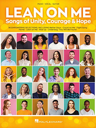 Lean on Me: Songs of Unity, Courage & Hope for Piano/Vocal/Guitar (English Edition)