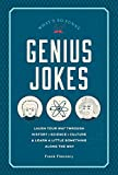 Genius Jokes: Laugh Your Way Through History, Science, Culture & Learn a Little Something Along the Way (Live Well)