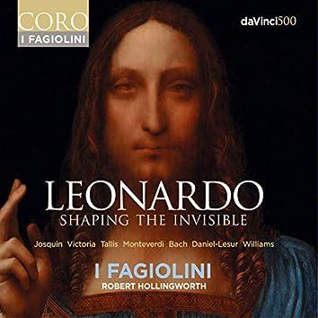 Leonardo: Shaping the Invisible