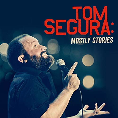Tom Segura: Mostly Stories cover art
