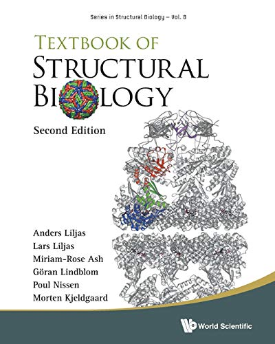 Compare Textbook Prices for Textbook of Structural Biology Series in Structural Biology 2nd Edition Edition ISBN 9789813142473 by Anders Liljas,Lars Liljas,Miriam-Rose Ash,Göran Lindblom,Poul Nissen,Morten Kjeldgaard