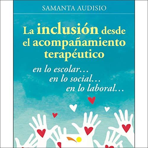 『La Inclusión Desde El Acompañamiento Terapéutico [Inclusion from Therapeutic Accompaniment]』のカバーアート