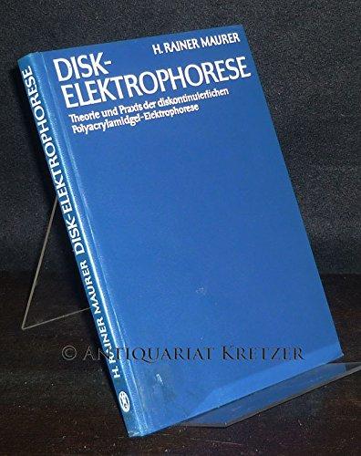 Disk-Elektrophorese. Theorie und Praxis der diskontinuierlichen Polyacrylamidgel-Elektrophorese. [Von H. Rainer Maurer].