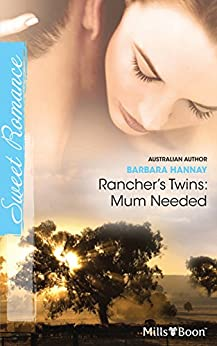 Rancher's Twins: Mum Needed (Rugged Ranchers Book 3) by [Barbara Hannay]