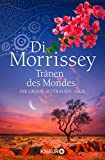 Tränen des Mondes: Die große Australien-Saga (Kimberley-Reihe)