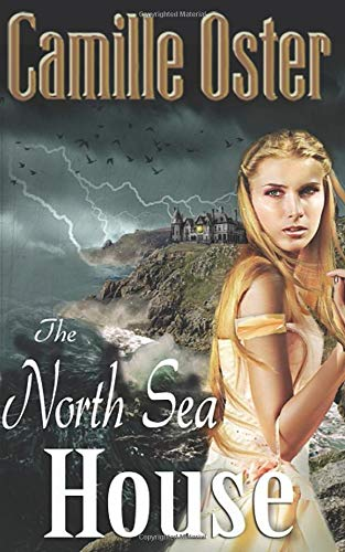 Compare Textbook Prices for The North Sea House: a gothic romance  ISBN 9798644407941 by Oster, Camille