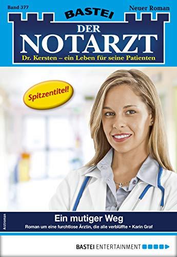 Der Notarzt 377 - Arztroman: Ein mutiger Weg
