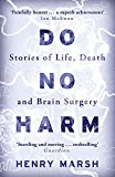 Do No Harm: Stories of Life, Death and Brain Surgery [Lingua inglese]