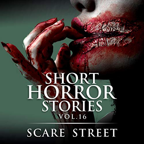 Short Horror Stories Vol. 16 Audiobook By Scare Street,                                                                                        Ron Ripley,                                                                                        Anna Sinjin,                                                                                        Sara Clancy cover art