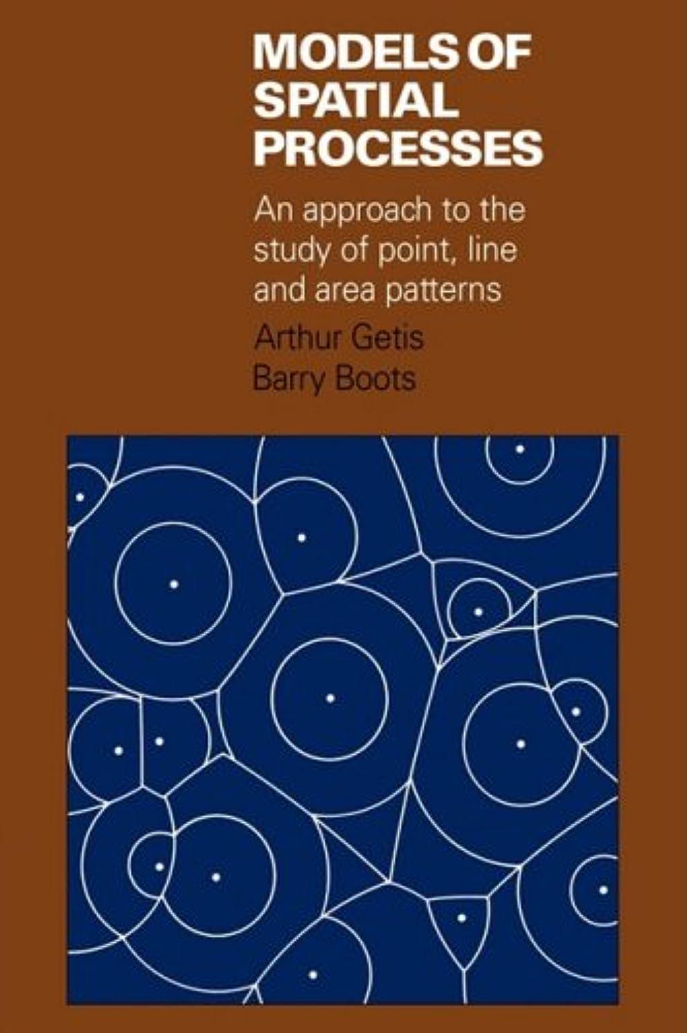 支配する変えるズームModels of Spatial Processes: An Approach to the Study of Point, Line and Area Patterns (Cambridge Geographical Studies)