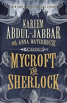 Mycroft and Sherlock (MYCROFT HOLMES Book 2) by [Kareem Abdul-Jabbar, Anna Waterhouse]