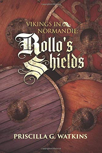 VIKINGS IN NORMANDIE: ROLLO'S SHIELDS