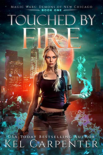 Touched by Fire: Magic Wars (Demons of New Chicago Book 1) (English Edition)
