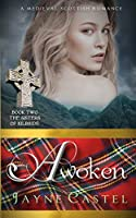 Awoken: A Medieval Scottish Romance (The Sisters of Kilbride)