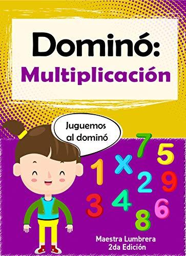 Dómino: Multiplicación: Fichas lúdicas  (Maestra Lumbrera nº 5) (Spanish Edition)