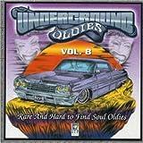 Underground Oldies: Rare and Hard To Find, Vol. 8