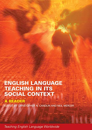 English Language Teaching in Its Social Context: A Reader (Teaching English Language Worldwide)