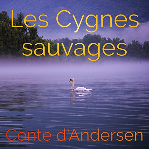Les cygnes sauvages audiobook cover art