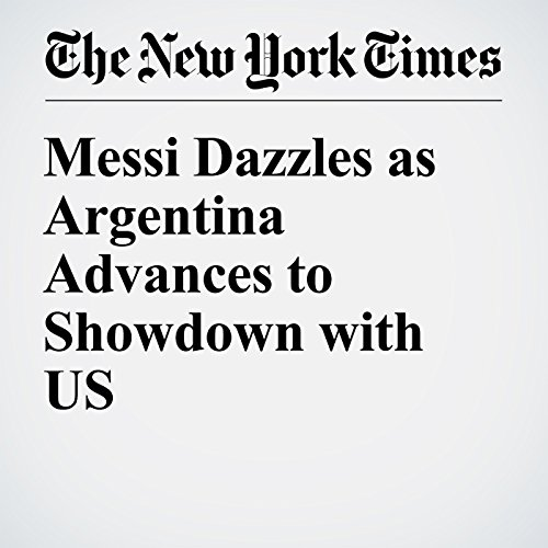 Messi Dazzles as Argentina Advances to Showdown with US cover art