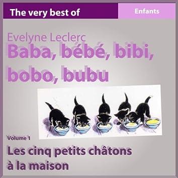 Baba bébé bibi bobo bubu, vol.1 (Les cinq petits chatons à la maison)