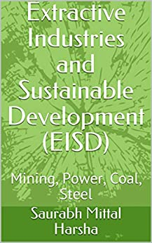 Extractive Industries and Sustainable Development (EISD): Mining, Power, Coal, Steel by [Saurabh Mittal Harsha, Saurabh Mittal, Harsha]