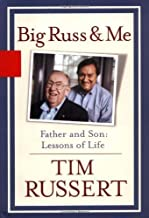 Big Russ and Me, Father and Son: Lessons of Life by Tim Russert (May 10, 2004) Hardcover