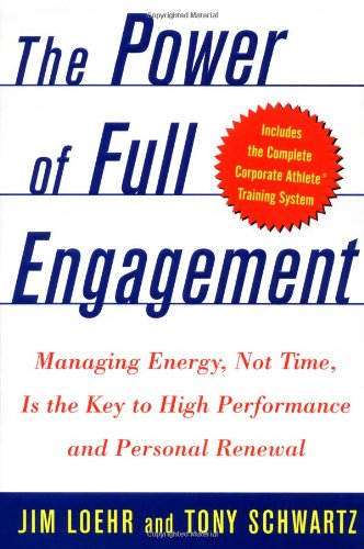 The Power of Full Engagement: Managing Energy, Not Time, Is the Key to High Performance and Personal Renewalの詳細を見る