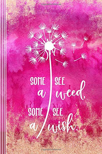 Some See A Weed: Music Composition Notebook For Girls Women 6x9 - Blank Musician Sheet Paper Book - 11 Stave Staff Manuscript Notation Journal - Bright Pink Rosegold Cover