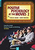 Image of Positive Psychology at the Movies 2: Using Films to Build Character Strengths and Well-Being