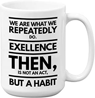 Aristotle Coffee Mug 15 oz | Excellence Then Is Not An Act But A Habit Novelty Tea Cup | Motivation Quote Gift Idea for fr...