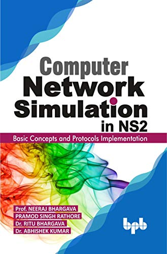 Computer Network Simulation in Ns2: Basic Concepts and Protocols Implementation (English Edition)