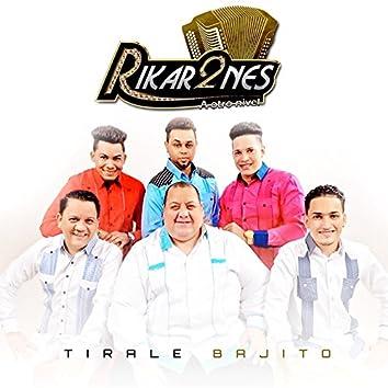 Tirale Bajito - En Vivo