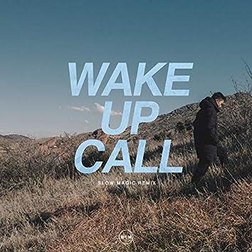 Wake Up Call (Slow Magic Remix)