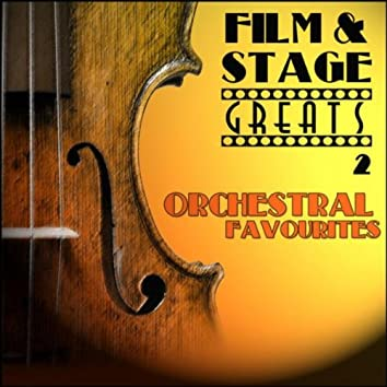 Film & Stage Greats 2 - Orchestral Favourites