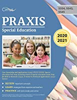Praxis Special Education Core Knowledge and Applications (5354) Study Guide: Special Education Test Prep Including Praxis II Special Education Exam Prep for Mild to Moderate (5543), & Severe to Profound Applications (5545) Review