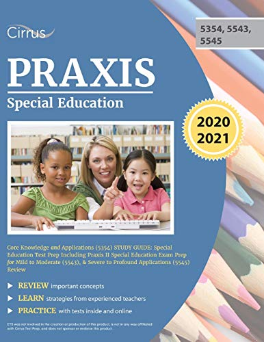 Praxis Special Education Core Knowledge and Applications (5354) Study Guide: Special Education Test