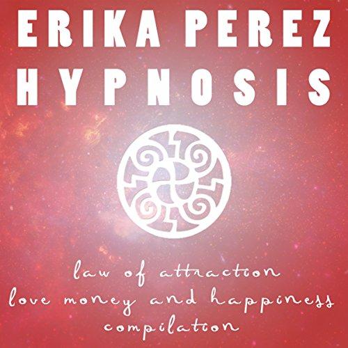 Ley de Atracción: El Amor, el Dinero, y la Felicidad Colección Española de Hipnosis audiobook cover art