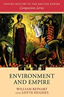 Environment And Empire (Oxford History Of The British Empire Companion) (Oxford History of the British Empire Companion Series)