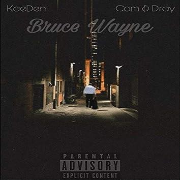Bruce Wayne (feat. Cam & Dray)