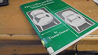 How to Buy and Restore Wicker Furniture by Thomas Duncan (1983-07-31)
