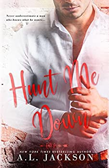 Hunt Me Down: A Fight for Me Series Stand-Alone Novella by [A.L. Jackson]