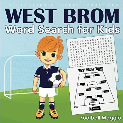 West Brom: West Brom word search for kids: A Word Search Book For West Brom Fans, Football Word Search Puzzle Book For Kids Featuring All Past & ... Brom Lovers, seasons: 2000-2001 to 2020-2021