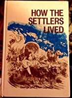How Settlers Lived 0679206841 Book Cover