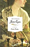 Image of Becoming Jane Eyre: A Novel