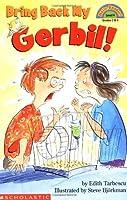 Bring Back My Gerbil (HELLO READER LEVEL 4)