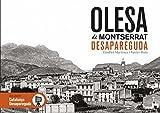 Olesa de Montserrat desapareguda: 6 (Catalunya desapareguda)