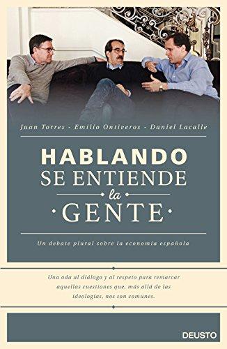 Hablando se entiende la gente: Un debate plural sobre la economía española (Sin colección)