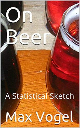 On Beer: A Statistical Sketch (English Edition)