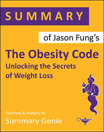 Summary of Jason Fung's The Obesity Code: Unlocking the Secrets of Weight Loss (English Edition)